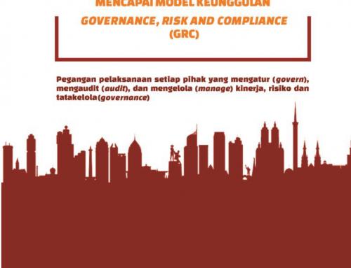 PANDUAN MENCAPAI MODEL KEUNGGULAN GOVERNANCE, RISK MANAGEMENT, AND COMPLIANCE (GRC)